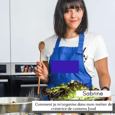 #20 Comment je m'organise dans mon métier de créatrice de contenu food avec Sabrine cover