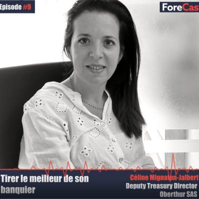 #09 - Céline Mignaton - Directeur adjoint de la trésorerie du Groupe OBERTHUR - La relation bancaire cover