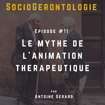 #11 - Le mythe de l'animation thérapeutique cover