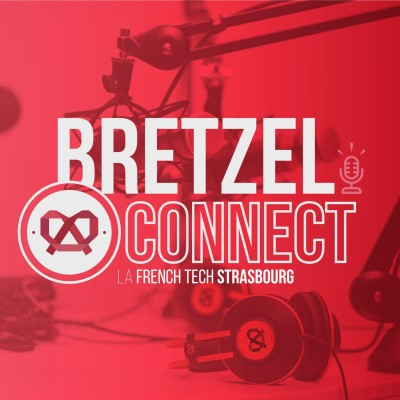 Bretzel Connect - L'émission 100% French Tech Strasbourg cover