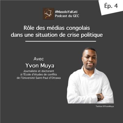 Épisode 4. Yvon Muya : rôle des médias congolais dans une situation de crise politique cover