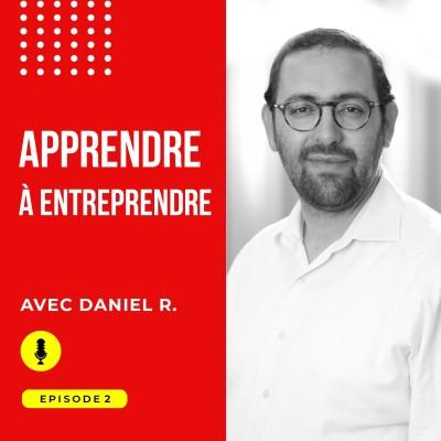 Episode #2 : Apprendre à entreprendre avec Daniel Rotnemer cover