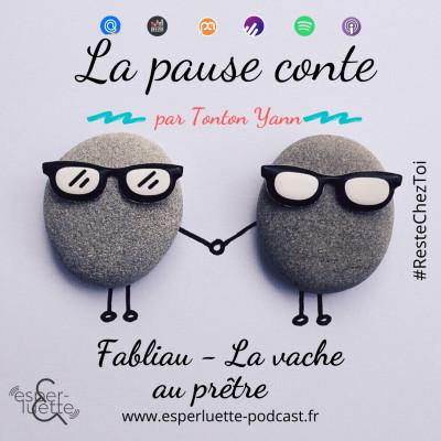 Fabliau - La vache au Prêtre par Tonton Yann - La pause conte #ResteChezToi cover