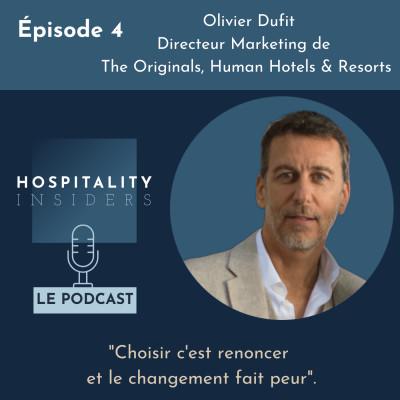 Épisode 4 - Olivier Dufit, directeur Marketing de The Originals, Human Hotels & Resorts cover