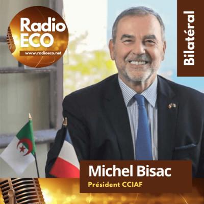 Michel Bisac I Président CCIAF - Chambre de Commerce et d'Industrie algéro-française cover
