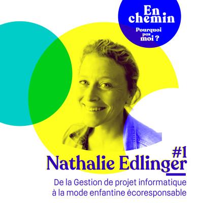 En chemin : #1 Nathalie Edlinger De la Gestion de projet informatique à la mode enfantine écoresponsable cover