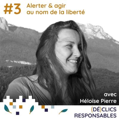 #3 À l'ère d'Internet, alerter & agir au nom de la liberté - avec Héloïse Pierre cover