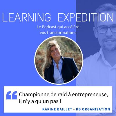 #48 - Karine Baillet /// Championne de raid à entrepreneuse, il n'y a qu'un pas !