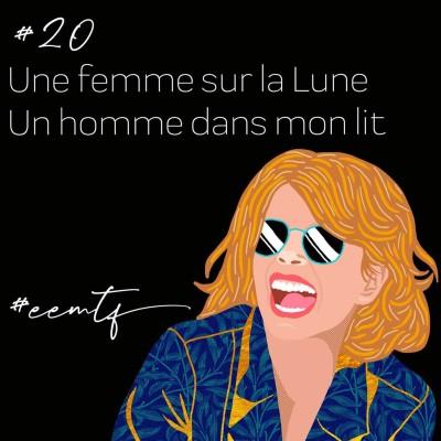 Podcast #20 Une femme sur la lune, un homme dans mon lit cover