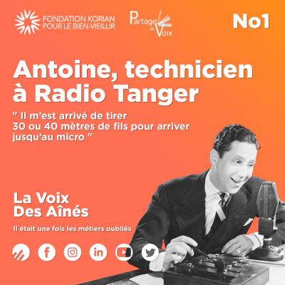 Episode 1 : Antoine, technicien à Radio Tanger cover