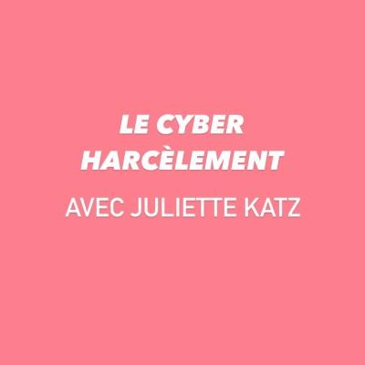 Episode 3 - Le cyber harcèlement avec Juliette cover