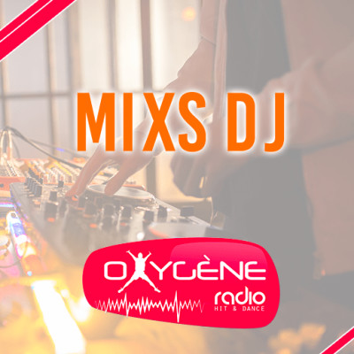 Image of the show Mixs DJ Oxygène - Oxygène Radio