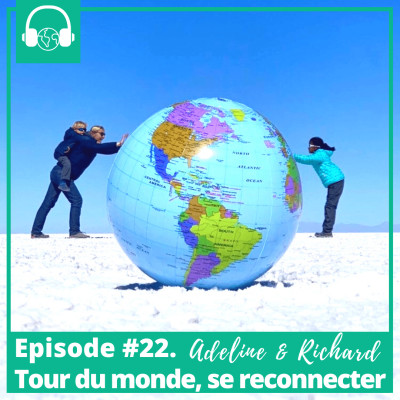 Episode #22. Adeline & Richard, Tour du monde, se reconnecter