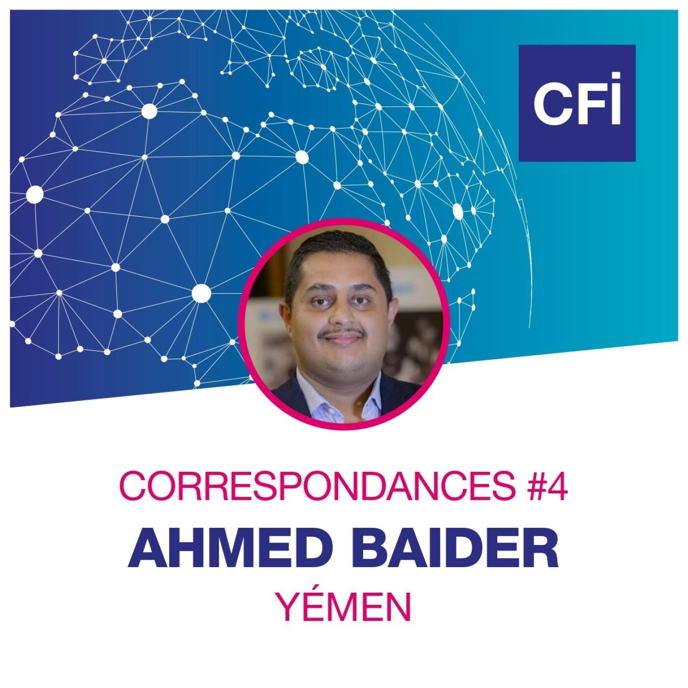 Correspondances #4 - Ahmed Baider, garant de l'information sur la guerre au Yémen