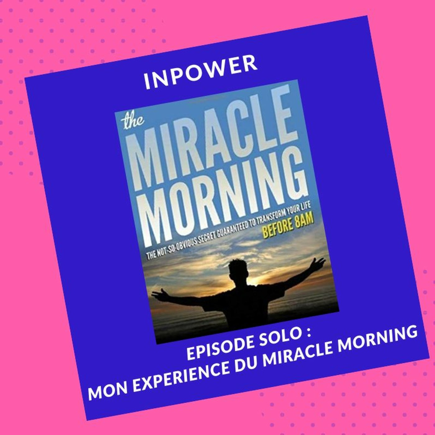 #OutilDeVie : Mon expérience du Miracle Morning