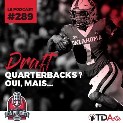 image TDA Podcast n°289 - Draft : quarterbacks ? Oui, mais...