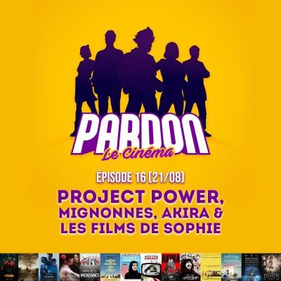 PROJECT POWER, MIGNONNES, AKIRA & LES FILMS DE SOPHIE cover
