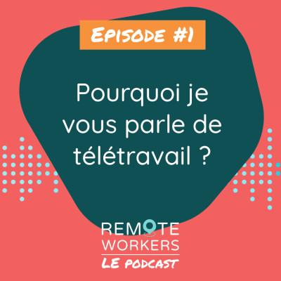 Episode 1 : pourquoi je vous parle de télétravail cover