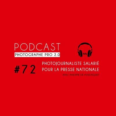 #72 - Philippe de Poulpiquet, photojournaliste en CDI ça existe ! cover