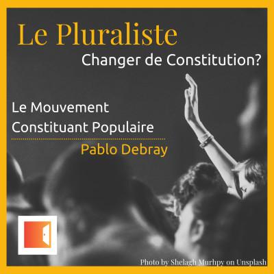 Présentation : Le Mouvement Constituant Populaire - Pablo Debray cover