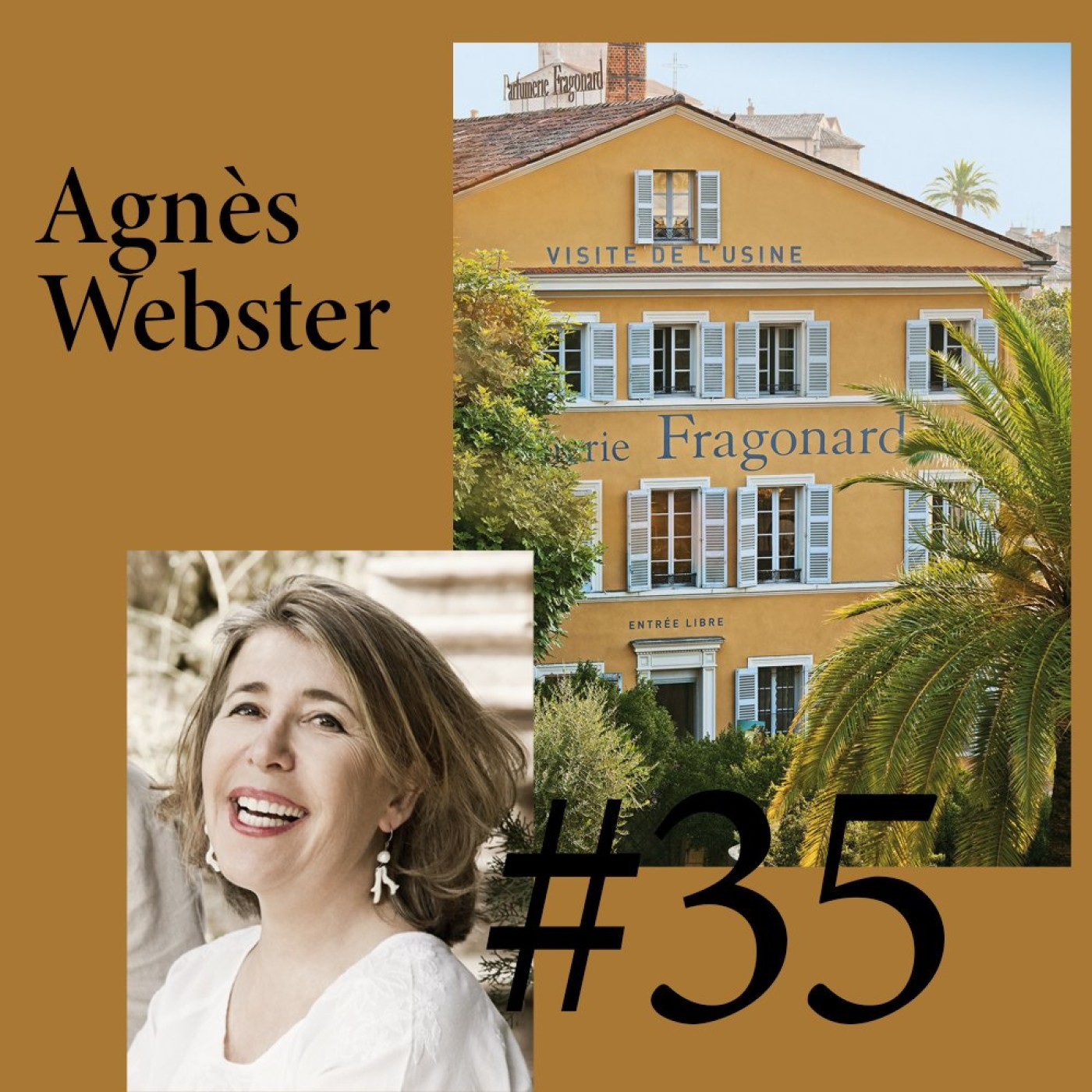 "#35 Agnès Webster (Fragonard) ""Nous faisons le marketing du coeur"""