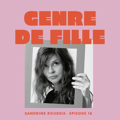 #18 - Sandrine Roudeix, capter l'autre à travers la photographie, l'écriture et le scénario cover