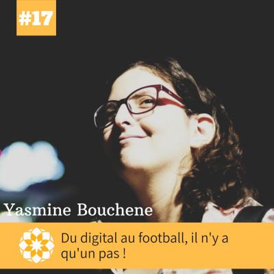 E#17: Du digital au football, il n'y a qu'un pas ! Avec Yasmine Bouchene cover