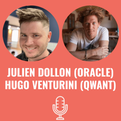 Julien DOLLON (Oracle) et Hugo VENTURINI (Qwant) - #S03EP02 cover