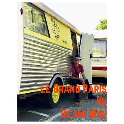 Le Grand Paris Vu De Ma Mini (Une Yourt Dans Ma Ville)