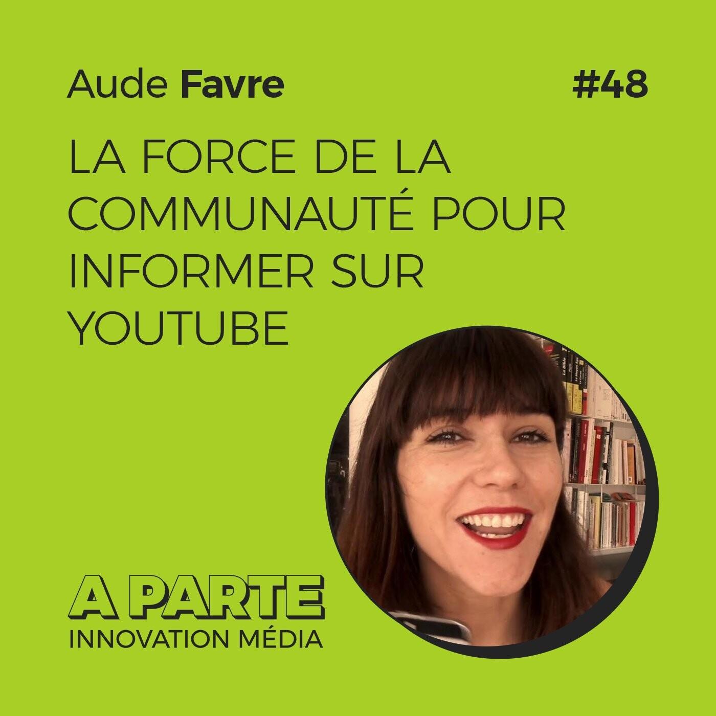 La force de la communauté pour informer sur YouTube, avec Aude Favre