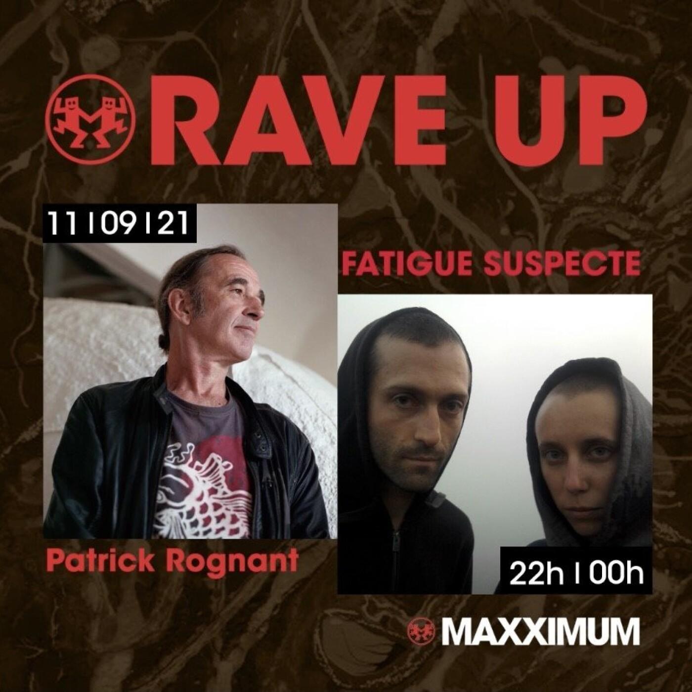 RAVE UP : FATIGUE SUSPECTE