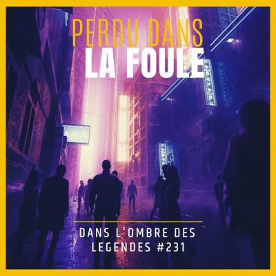 Dans l'ombre des légendes-231 Perdu dans la foule... cover