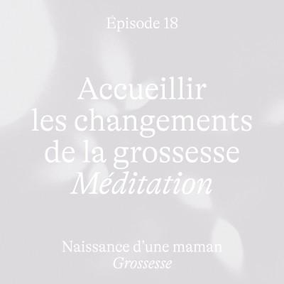 #18 Accueillir les changements de la grossesse [Méditation Grossesse] cover