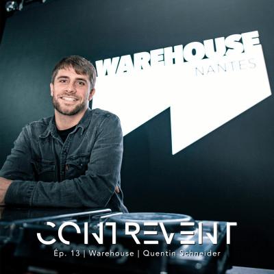 #13 Warehouse - Quentin Schneider - Persévérer dans la musique puis programmer les plus grands artistes électro du monde - Nantes cover