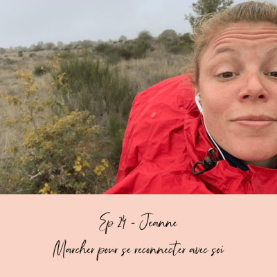 EP 24 - JEANNE - MARCHER POUR SE RECONNECTER AVEC SOI cover