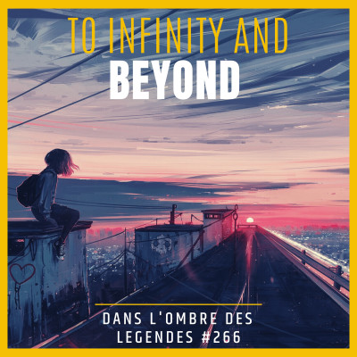 Dans l'ombre des légendes-266 To infinity and Beyond... cover
