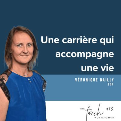 #13 - Véronique BAILLY - EDF - Une carrière qui accompagne une vie cover