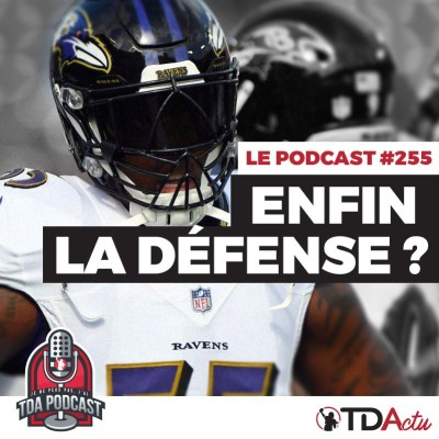 image TDA Podcast n°255 - Preview Semaine 7 : enfin la défense ?