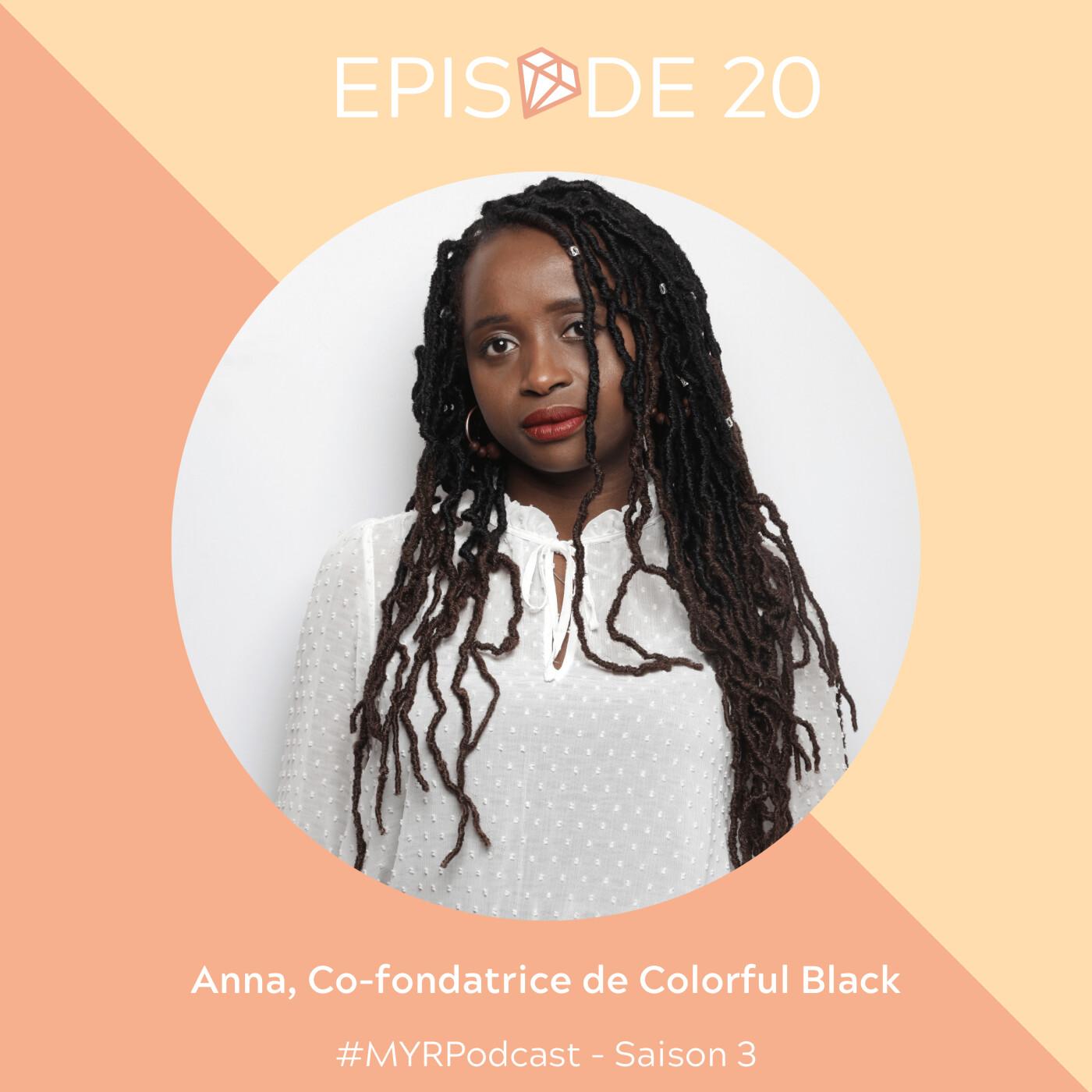 #20 Anna, co-fondatrice de Colorful Black : Assumer son identité pour changer le regard des autres