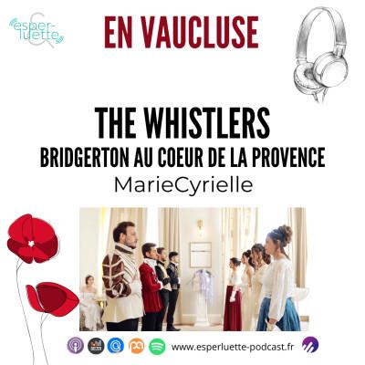 MarieCyrielle - The Whistlers, Bridgerton au coeur de la Provence - En Vaucluse cover