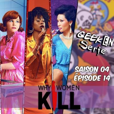 Geek en série 4X14: Why women Kill cover