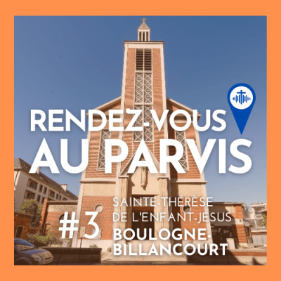 Rendez-vous au Parvis #3  Sainte-Thérèse de l'Enfant-Jésus de Boulogne-Billancourt cover
