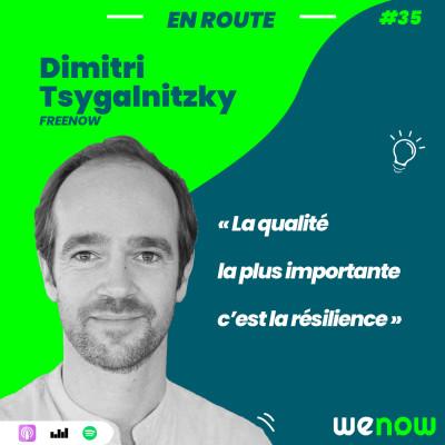 « La qualité la plus importante c'est la résilience » avec Dimitri Tsygalnitzky cover