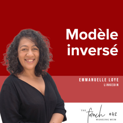 ✨🎧✨  #42 - Emmanuelle LOYE - Linkedin - Modèle inversé cover