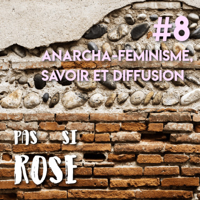 #8 Anarcha-féminisme, savoir et diffusion cover