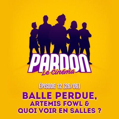 BALLE PERDUE, ARTEMIS FOWL & QUOI VOIR EN SALLES