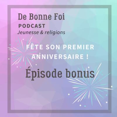 BONUS - 1er anniversaire de De bonne foi! cover
