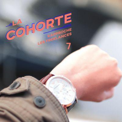 La Cohorte/ S1E7/ Mieux gérer son temps cover