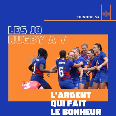 Episode 54: Les JO - Rugby à 7 : L'argent qui fait le bonheur! cover