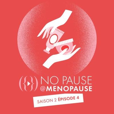 [Saison 2- Épisode 4] : Quelle routine observer pour garder une belle peau à la ménopause ? cover